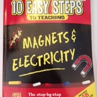 10 Easy Steps to Teaching Magnets & Electricity Book