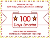 100th Day Of School With Badges, Glasses, Headbands and Song!