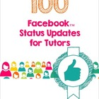 100 Facebook Status Updates for Tutors eBook