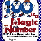 100 Is A Magic Number ~ 100th Day Of School Unit