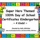 100th Day of School Super Hero Certificates - Kindergarten