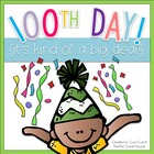100th Day...It&#039;s Kind of a Big Deal