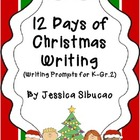 12 Days Of Christmas Writing (Writing Prompts for K-Gr 2)
