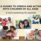 12 Guides to Speech and Action with Children