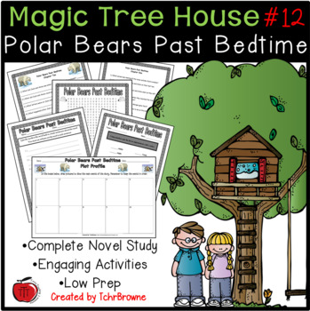 #12 Magic Tree House- Polar Bears Past Bedtime Novel Study