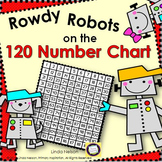120 Chart ~ Rowdy Robots on the 120 Number Chart