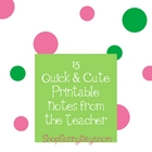 15 Quick and Cute Notes from the Teacher