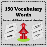 150 Vocabulary Words for Early Childhood or Special Education