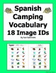 18 Spanish Camping & Outdoors Vocabulary IDs Homework