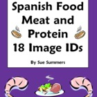18 Spanish Food Unit (Meat & Protein) Vocabulary IDs