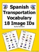 18 Spanish Transportation IDs - El Transporte