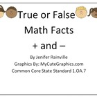1.OA.7 True or False Math Facts + and -