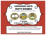"""1st Grade Common Core ELA Badges, with """"I Can"""" Checklists"""