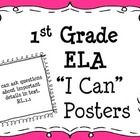 "1st Grade Common Core ELA ""I Can"" Posters"