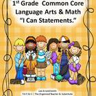"1st Grade Common Core Language Arts and Math ""I Can Statem"