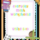 1st Grade Editable Everyday Math Worksheets Units 6-10 (ED