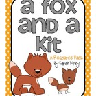 1st Grade Reading Street - A Fox and a Kit