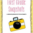1st Grade Snapshots: An EOY 1st Grade Memory Book