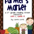 1st grade Reading Street: Unit R, week 6: Farmer's Market