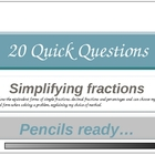20 Quick Questions No. 9  -  Simplifying Fractions