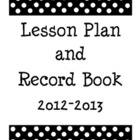 2012-2013 Polka Dot Teacher Planner, Lesson Plan, and Record Book