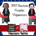 2012 Election Graphic Organizers