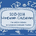 2013 - 2014 Homework Calendars for Speech Therapy or Class