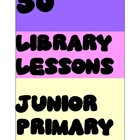 21 JUNIOR PRIMARY SCHOOL LIBRARY LESSONS HANDOUTS