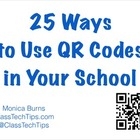 25 Ways to Use QR Codes in Your School