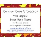 2nd Grade Common Core Display Signs- Super Hero Theme