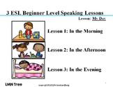 3 ESL High Beginner Lessons: My Day