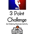 3 Point Basketball Challenge - An Ordering Decimals Activity