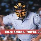 3 Strikes and You're Out!