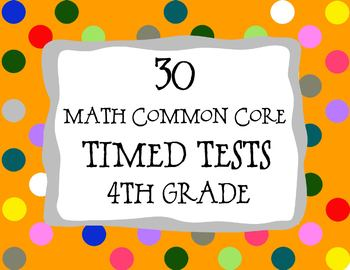 30 Common Core ** 4th Grade** Math Timed Tests (assessments or test prep)
