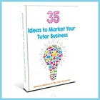 35 Ideas to Market Your Tutor Business eBook