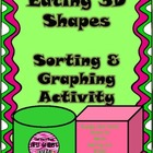 3D Shapes: Sort, Graph and EAT!