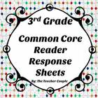 3rd Grade Common Core Reader Response Sheets