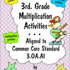 3rd  Grade Multiplication Activities - Common Core 3.OA.A1