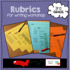 3rd Grade Rubrics for Lucy Calkins Writing Workshop Grades 3-5