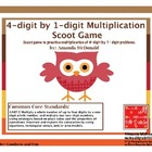 4-Digit by 1-digit Multiplication Scoot Game