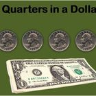 4 Quarters in a Dollar