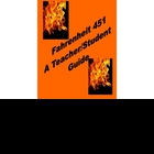 45 Page--Fahrenheit 451 Teacher/Student Guide to Ray Bradbury