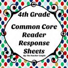4th Grade Common Core Reader Response Sheets