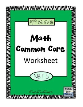 4th Grade Math Common Core Worksheet (4.NBT.5)