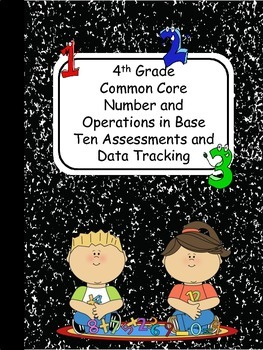 4th Grade Numbers and Operations in Base Ten Assessments &