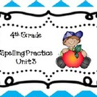 4th Grade Wonders: Unit 3 Spelling Practice