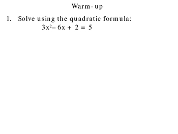 5-6 Solving any quadratic equation