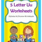 5 Letter U Worksheets / Alphabet & Phonics Worksheets
