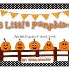 5 Little Pumpkins:  An Interactive Song Book