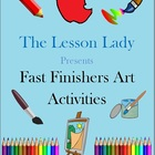 50 Creative Art Activities for Fast &amp; Early Finishers, Enrichment